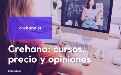 Qué es Crehana: cursos, precios y opiniones. ¡Descúbrela ahora!