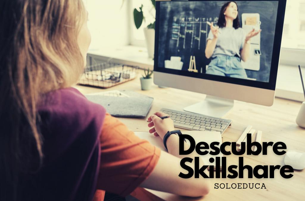 Skillshare: una impresionante plataforma de cursos online