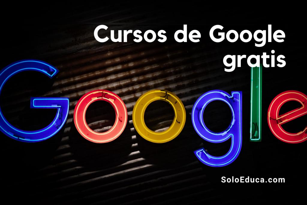 Portada Cursos gratis Google certificaciones SoloEduca