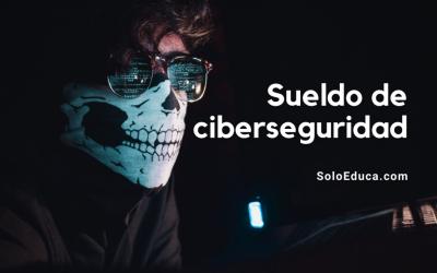 Ciberseguridad: sueldo de un especialista en seguridad informática