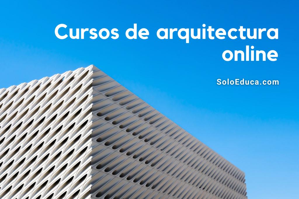 Cursos arquitectura online SoloEduca