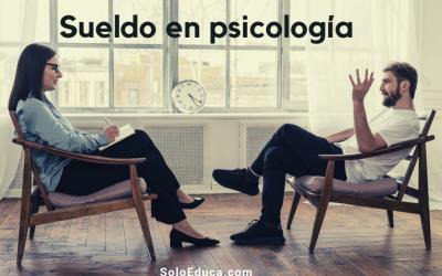 ¿Cuánto gana un psicólogo? Sueldo en España, Latinoamérica y EE.UU.