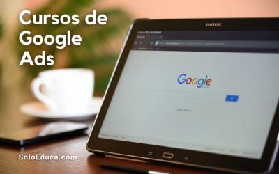 Cursos de Google Ads gratis y de pago: aprende y certifícate